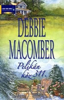 Debbie Macomber - Pelikán köz 311. [eKönyv: epub, mobi]