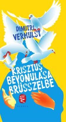 Dimitri VERHULST - Krisztus bevonulása Brüsszelbe