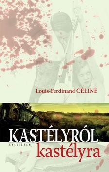 Louis-Ferdinand Céline - Kastélyról kastélyra