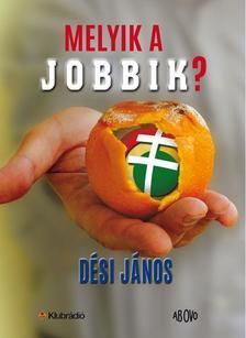 D�si J�nos - Melyik a Jobbik?