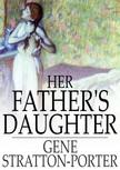 Stratton Porter Gene - Her Father's Daughter [eK�nyv: epub,  mobi]
