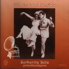 Zerkovitz B�la - MINDEN CSAK KOM�DIA-CD RETCD 50 ZERKOVITZ B.GRAMOFONSL�GEREI