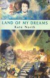NORTH, KATE - Land of My Dreams [antikv�r]