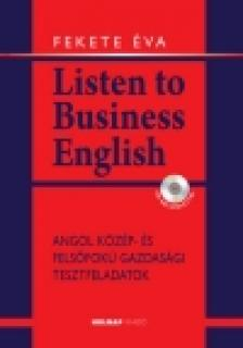 Fekete Éva - Listen to Business English+CD melléklet