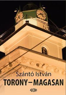 Sz�nt� Istv�n - Torony - magasan