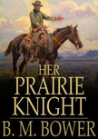 Bower B.M. - Her Prairie Knight [eKönyv: epub,  mobi]