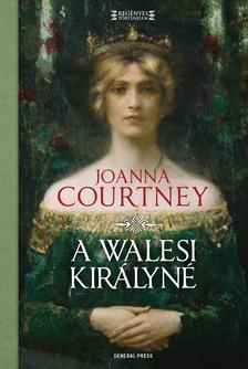 Joanna Courtney - A walesi királyné