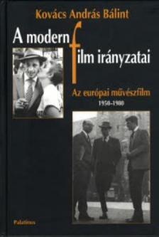 KOV�CS ANDR�S B�LINT - A MODERN FILM IR�NYZATAI - AZ EUR�PAI M�V�SZFILM 1950-1980 -