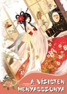 Jun Mi-Kjong - A vízisten menyasszonya 12.
