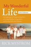 Mystrom Rick - My Wonderful Life with Diabetes [eK�nyv: epub,  mobi]