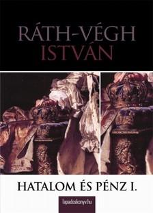 R�TH-V�GH ISTV�N - Hatalom �s p�nz I. r�sz [eK�nyv: epub, mobi]