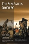 Matthews Bonnye - The SealEaters,  20, 000 BC [eK�nyv: epub,  mobi]