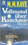 KAYE, M.M. - Vollmond über Kaschmir [antikvár]