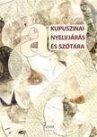 Silling Istv�n - Kupuszinai nyelvj�r�s �s sz�t�ra