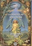 Kalo Jenő - A gyógyulás szelencéje I. kötet - Javított,bővített kiadás