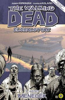 Kirkman - Adlard - The Walking Dead - �l�halottak 3.: Mened�k