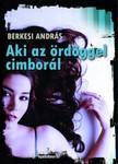 BERKESI ANDR�S - Aki az �rd�ggel cimbor�l [eK�nyv: epub,  mobi]