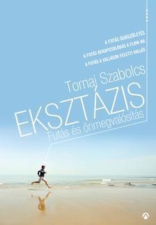 Tornai Szabolcs - Ekszt�zis - Fut�s �s �nmegval�s�t�s(fut�aforizm�k)