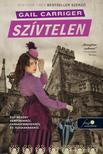 Gail Carriger - Sz�vtelen (Naperny� protektor�tus 4.) - KEM�NY BOR�T�S