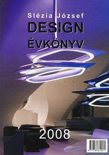 SLÉZIA JÓZSEF - DESIGN ÉVKÖNYV 2008.