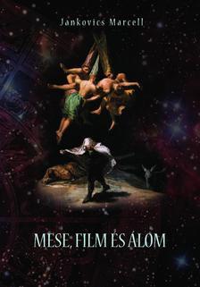 Jankovics Marcell - MESE, FILM �S �LOM I-II.