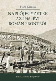 Carossa, Hans - Napl�jegyzetek az 1916. �vi rom�n frontr�l