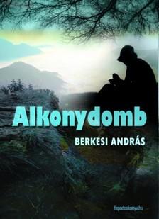 BERKESI ANDRÁS - Alkonydomb [eKönyv: epub, mobi]