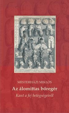 Mesterh�zi Mikl�s - Az �lomittas b�reg�r. Kant a fej betegs�geir�l