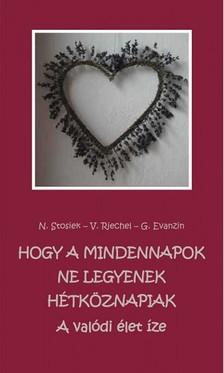 M. Veronika Riechel, M. Gertraud Evanzin M. Nurit Stosiek, - Hogy a mindennapok ne legyenek hétköznapiak [eKönyv: epub, mobi]