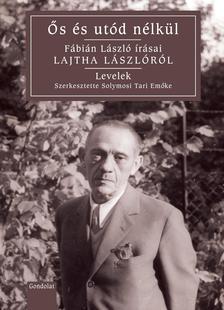 Solymosi Tari Emőke (szerk.) - Ős és utód nélkül