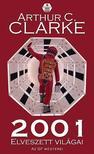 CLARKE, ARTHUR C. - 2001 elveszett vil�gai