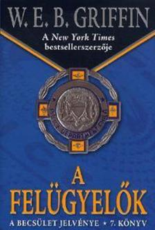 Griffin W. E. B - A felügyelők - A becsület jelvénye 7. könyv