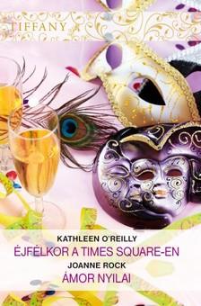 Joanne Rock Kathleen OReilly, - Tiffany 289-290. (Éjfélkor a Times Square-en, Ámor nyilai) [eKönyv: epub, mobi]