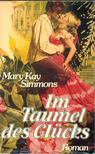 SIMMONS, MARY KAY - Im Taumel des Gl�cks [antikv�r]