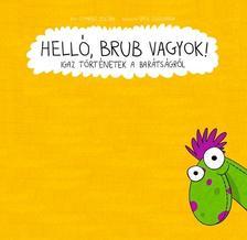 Csepregi Zoltán - Sipos Zsuzsanna - Helló, Brub vagyok!