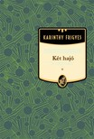 Karinthy Frigyes - Két hajó [eKönyv: epub,  mobi]