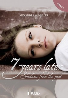 Alexandra W. M�ller - 7 Years Later - Shadows from the past [eK�nyv: epub, mobi]