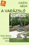 Csáth Géza - A varázsló kertje [eKönyv: epub, mobi]