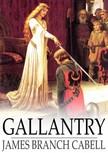 Cabell James Branch - Gallantry [eKönyv: epub,  mobi]