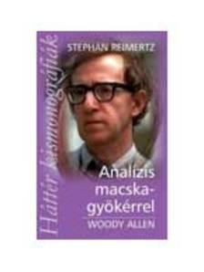 Stephan Reimertz - ANALÍZIS MACSKAGYÖKÉRREL - WOODY ALLEN - KISMONOGRÁFIÁK