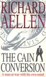 Aellen, Richard - The Cain Conversion [antikvár]