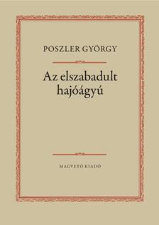Poszler Gy�rgy - Az elszabadult haj��gy�