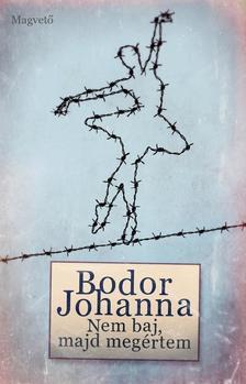 Bodor Johanna - Nem baj, majd meg�rtem