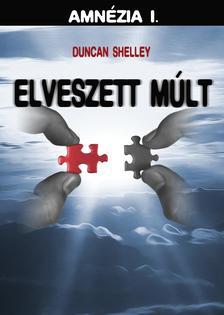 Duncan Shelley - ELVESZETT MÚLT