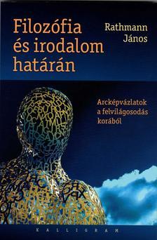 Rathmann János - Filozófia és irodalom határán - Arcképvázlatok a felvilágosodás korából