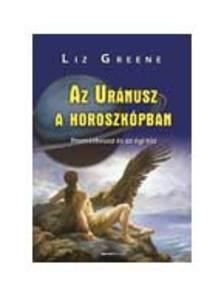 Liz Greene - Az Ur�nusz a horoszk�pban