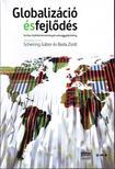 Boda Zsolt-Schering G�bor (szerk) - Globaliz�ci� �s fejl�d�sKritikai fejl�d�stanulm�nyoksz�veggy�jtem�ny