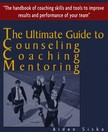 Sisko Aiden - The Ultimate Guide to Counselling, Coaching and Mentoring - The Handbook of Coaching Skills and Tools to Improve Results and Performance Of your Team! [eK�nyv: epub,  mobi]