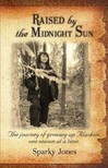 Jones Sparky - Raised by the Midnight Sun (Book one) [eK�nyv: epub,  mobi]