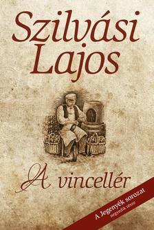 SZILVÁSI LAJOS - A vincellér (2. kiadás)